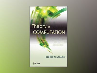 Theory of Computation av George Tourlakis