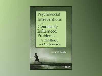 Psychosocial Interventions for Biologically Based Problems in Childhood and av Rende
