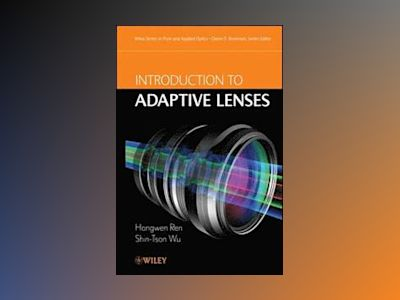 Introduction to Adaptive Lenses av Shin-Tson Wu