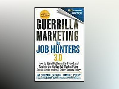 Guerrilla Marketing for Job Hunters 3.0: How to Stand Out from the Crowd an av Jay Conrad Levinson