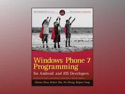 Windows Phone 7 Programming for Android and iOS Developers av Zhinan Zhou