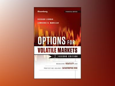 Options in Volatile Markets: Managing Volatility and Protecting Against Cat av Richard Lehman