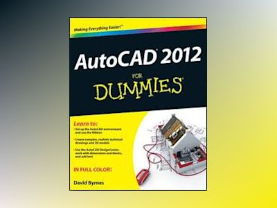 AutoCAD 2012 For Dummies av David Byrnes