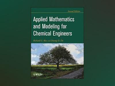 Applied Mathematics And Modeling For Chemical Engineers av Richard G. Rice