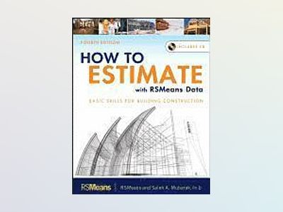 How to Estimate with Means Data and Costworks, 4th Edition av Saleh A. Mubarak