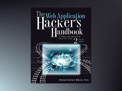 The Web Application Hacker's Handbook: Discovering and Exploiting Security av Dafydd Stuttard