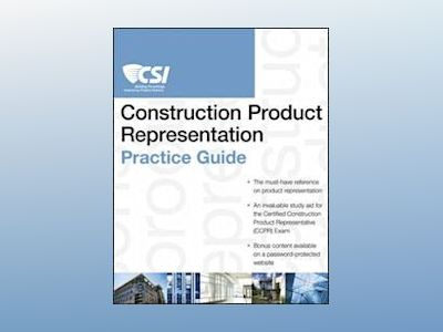 The CSI Construction Product Representation Practice Guide av Construction Specifications Institute