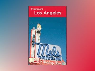 Frommer's Los Angeles, 18th Edition av Tara de Lis