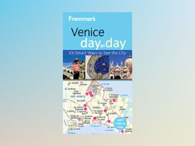 Frommer's Venice Day by Day, 3rd Edition av Stephen Brewer