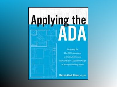Applying the ADA: Designing for The 2010 Americans with Disabilities Act St av Marcela A. Rhoads