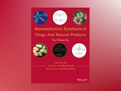 Stereoselective Synthesis of Drugs and Natural Products, Two Volume Set av Vasyl Andrushko
