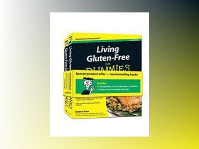 Living Gluten-Free For Dummies, 2nd Edition & Gluten-Free Cooking For Dummi av Consumer Dummies