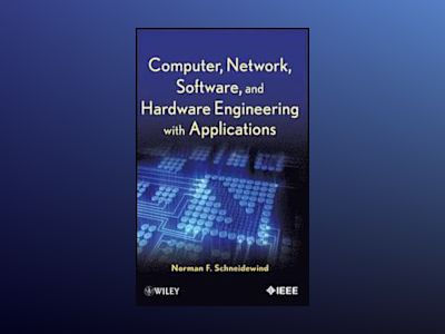 Computer, Network, Software, and Hardware Engineering with Applications av Norman F. Schneidewind