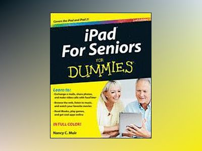 iPad For Seniors For Dummies, 2nd Edition av Nancy C. Muir