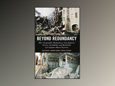 Beyond Redundancy: How Geographic Redundancy Can Improve Service Availabili av Eric Bauer