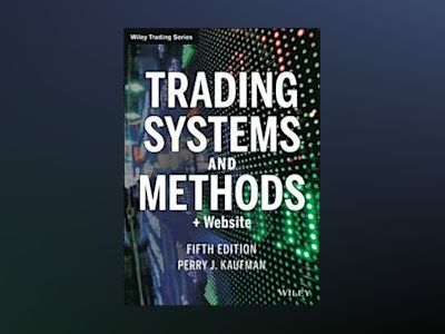 New Trading Systems and Methods av Perry J. Kaufman