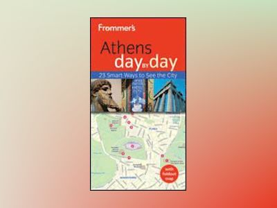 Frommer's Athens Day by Day, 2nd Edition av Stephen Brewer