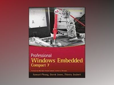 Professional Windows Embedded Compact 7 av Samuel Phung