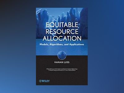 Equitable Resource Allocation: models, algorithms and applications av Hanan Luss