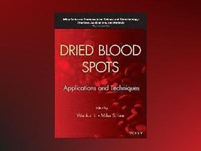 Dried Blood Spots: Applications and Techniques av Wenkui Li