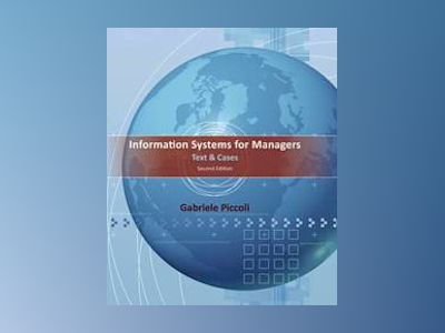 Information Systems for Managers av Piccoli