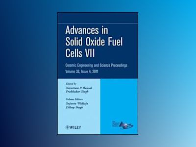 Advances in Solid Oxide Fuel Cells VII: Ceramic Engineering and Science Pro av Narottam P. Bansal
