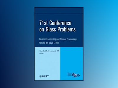 71st Glass Problems Conference: Ceramic Engineering and Science Proceedings av Charles H. Drummond