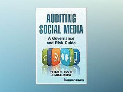 Auditing Social Media: A Governance and Risk Guide av IIA