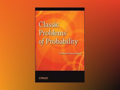 Classic Problems of Probability av Gorroochurn