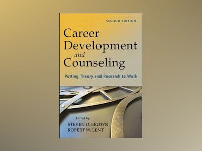 Career Development and Counseling av Steven D. Brown