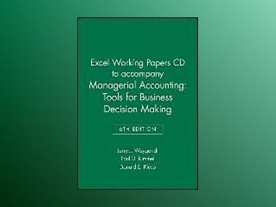 Accounting: Tools for Business Decision Makers, Excel Working Papers CD , 6 av Paul D. Kimmel