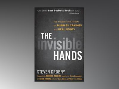 The Invisible Hands: Top Hedge Fund Traders on Bubbles, Crashes, and Real M av Jared Diamond