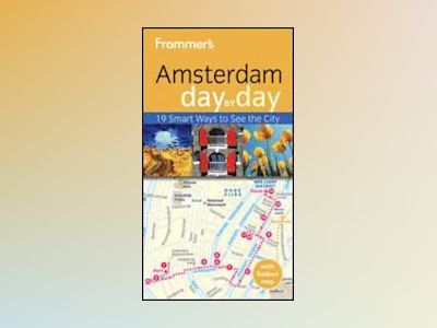 Frommer's Amsterdam Day by Day, 3rd Edition av George McDonald