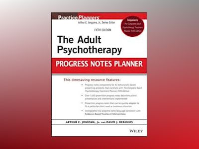 The Adult Psychotherapy Progress Notes Planner av Arthur E. Jongsma