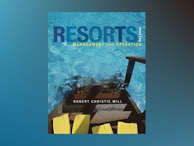 Resorts: Management and Operation, 3rd Edition av Robert Christie Mill