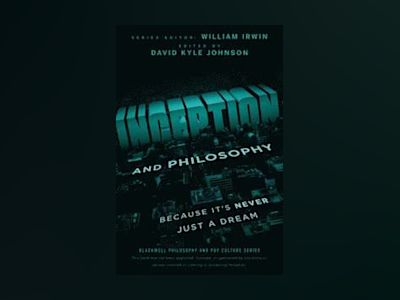 Inception and Philosophy: Because It's Never Just a Dream av David Kyle Johnson