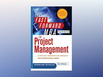 The Fast Forward MBA in Project Management, 4th Edition av Eric Verzuh