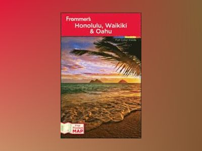 Frommer's Honolulu, Waikiki & Oahu, 12th Edition av Jeanette Foster