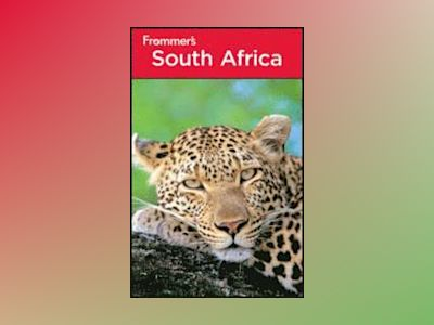 Frommer's South Africa, 7th Edition av Pippa de Bruyn
