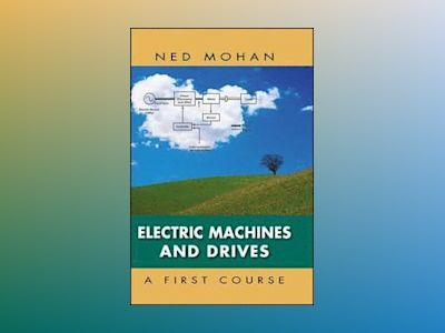 Electric Machines and Drives av Mohan