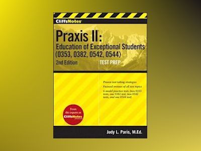 CliffsNotes Praxis II Education of Exceptional Students (0353, 0382, 0542, av Judy L. Paris
