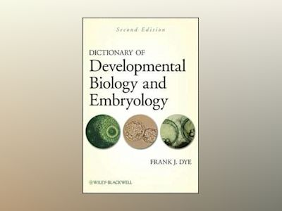 Dictionary of Developmental Biology and Embryology, 2nd Edition av Frank J. Dye