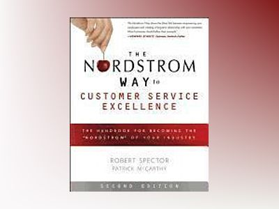 The Nordstrom Way to Customer Service Excellence: The Handbook For Becoming av Robert Spector