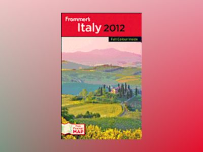 Frommer's Italy 2012, International Edition av Darwin Porter