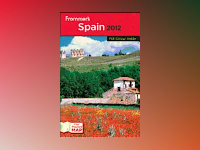 Frommer's Spain 2012 International Edition av Darwin Porter