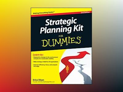 Strategic Planning Kit For Dummies, 2nd Edition av Erica Olsen