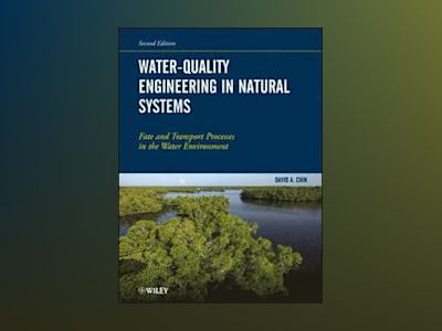 Water-Quality Engineering in Natural Systems av David A. Chin