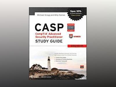 CASP CompTIA Advanced Security Practitioner Study Guide: Exam CAS-001 av Michael Gregg