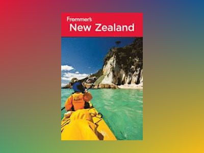Frommer's New Zealand, 7th Edition av Adrienne Rewi