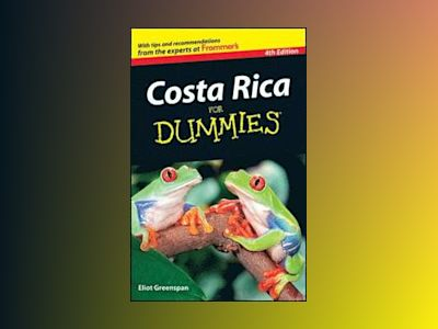 Costa Rica For Dummies, 4th Edition av Eliot Greenspan